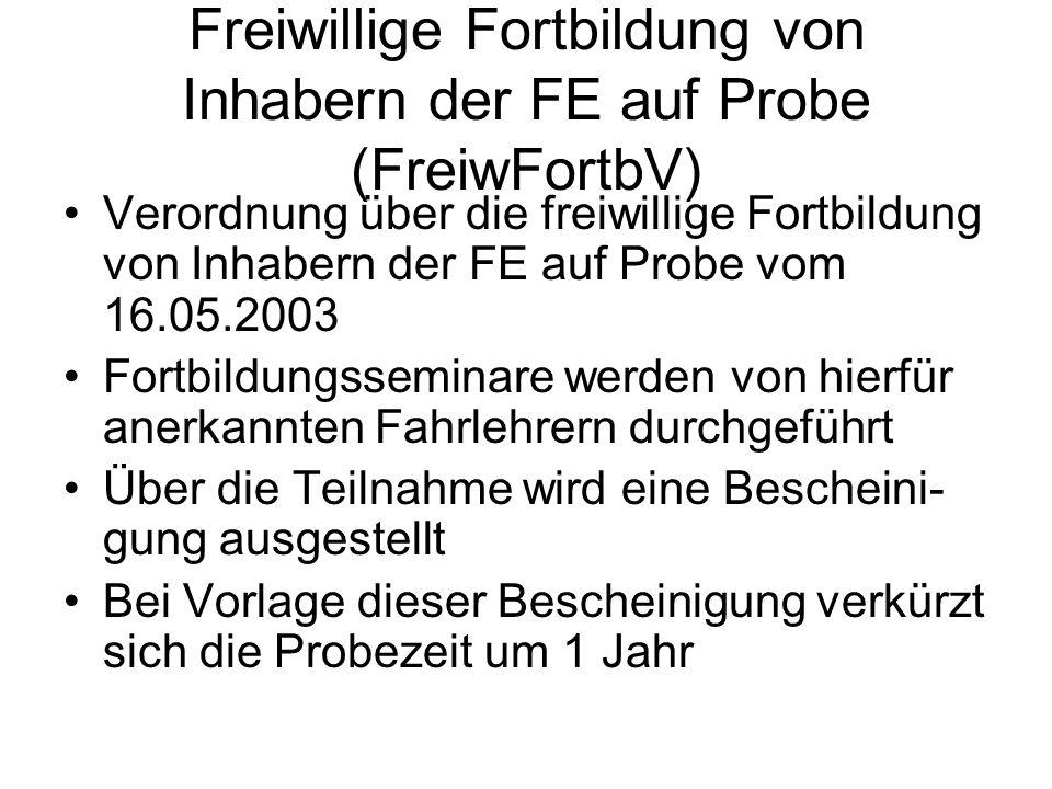 Freiwillige Fortbildung von Inhabern der FE auf Probe (FreiwFortbV)