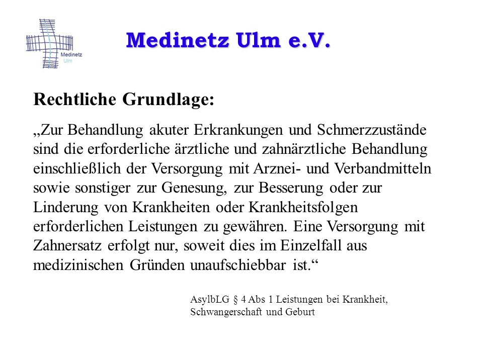 Medinetz Ulm e.V. Rechtliche Grundlage: