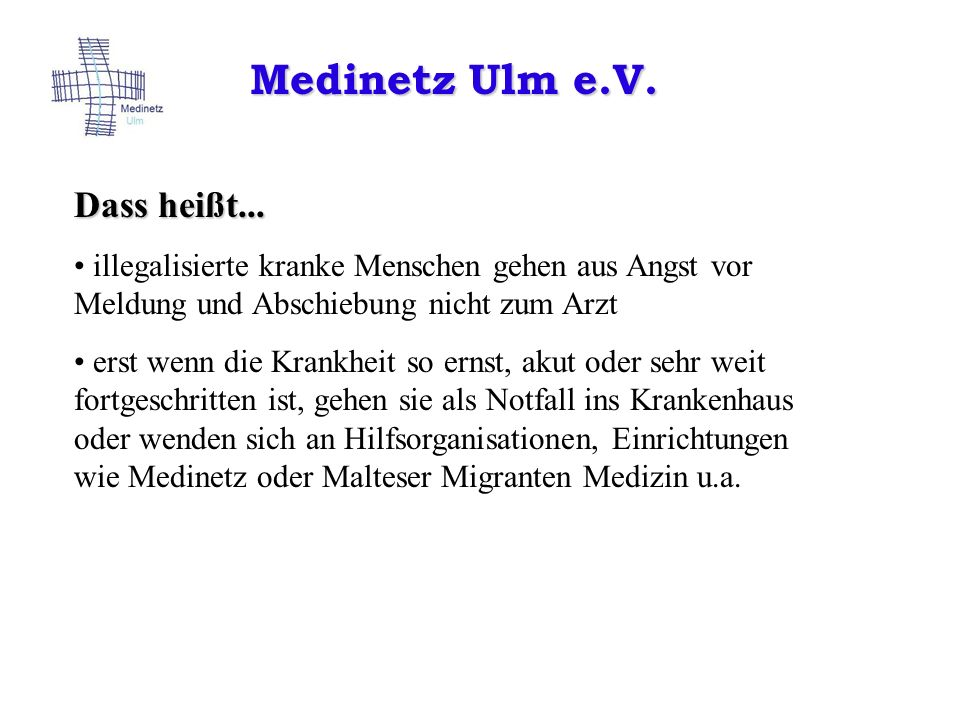 Medinetz Ulm e.V. Dass heißt...