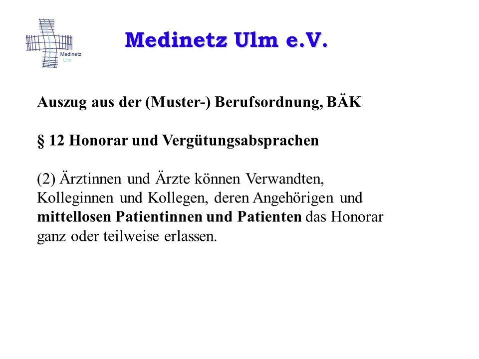 Medinetz Ulm e.V. Auszug aus der (Muster-) Berufsordnung, BÄK