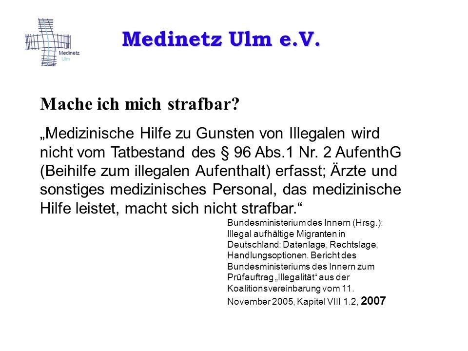Medinetz Ulm e.V. Mache ich mich strafbar
