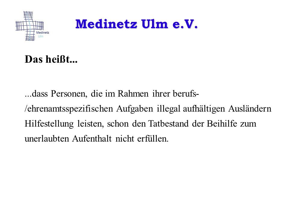 Medinetz Ulm e.V. Das heißt...