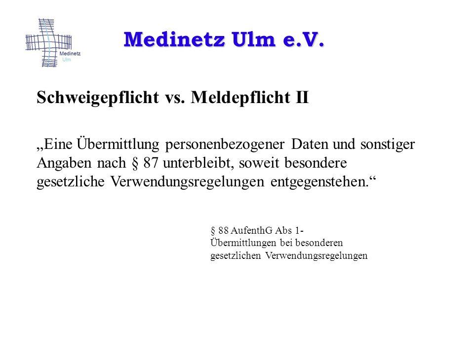Medinetz Ulm e.V. Schweigepflicht vs. Meldepflicht II