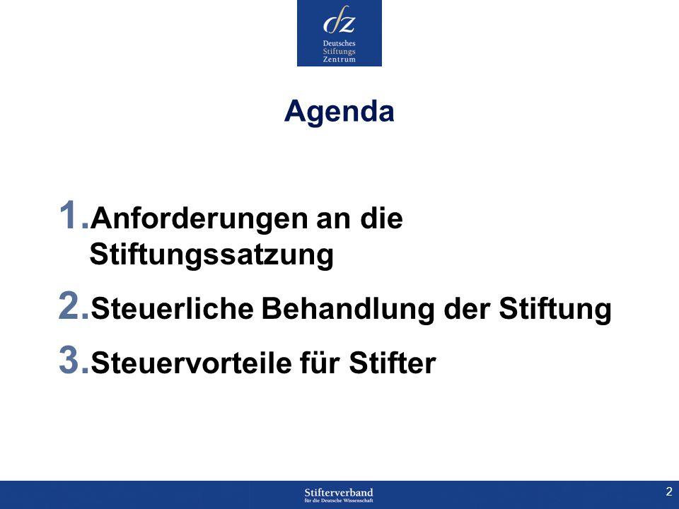 Agenda Anforderungen an die Stiftungssatzung. Steuerliche Behandlung der Stiftung.