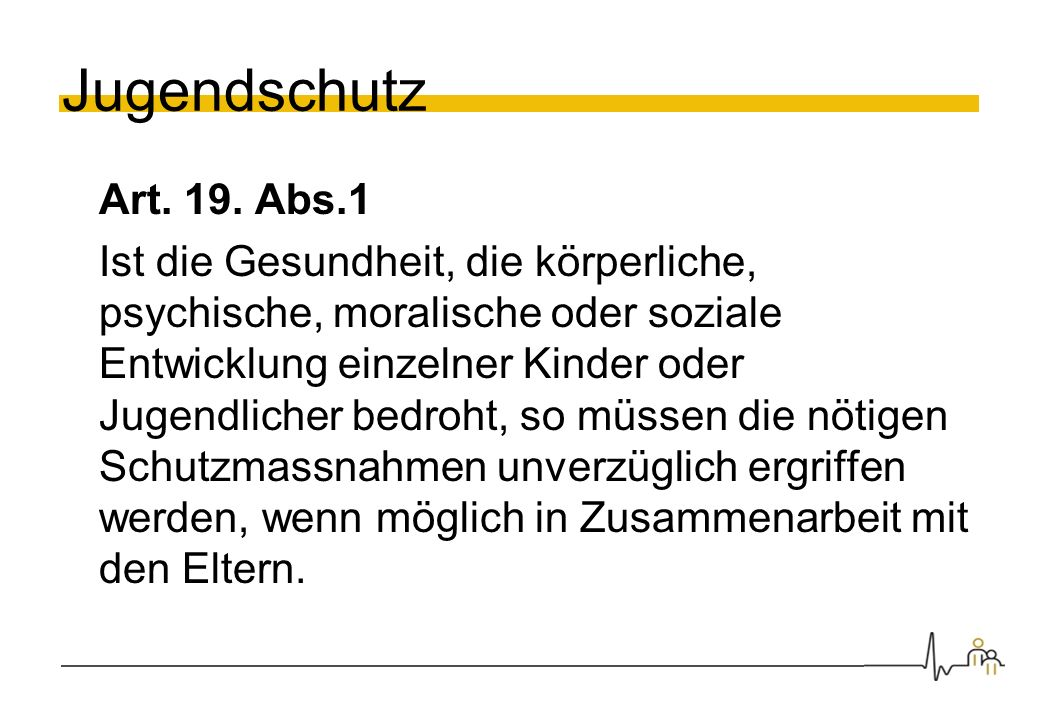 Jugendschutz Art. 19. Abs.1.