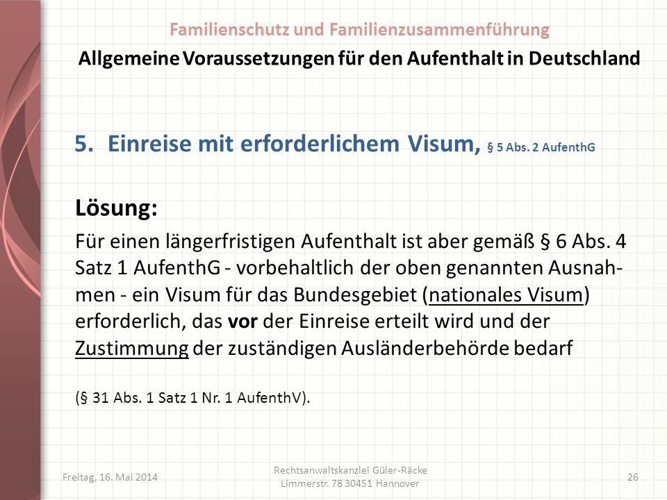 5. Einreise mit erforderlichem Visum, § 5 Abs. 2 AufenthG