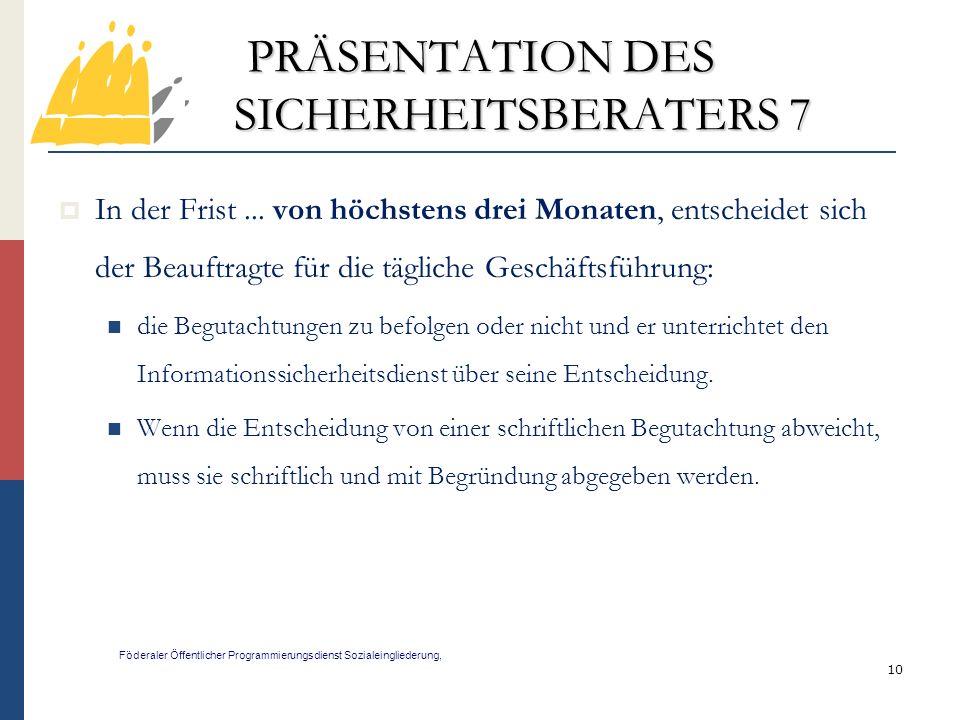 PRÄSENTATION DES SICHERHEITSBERATERS 7