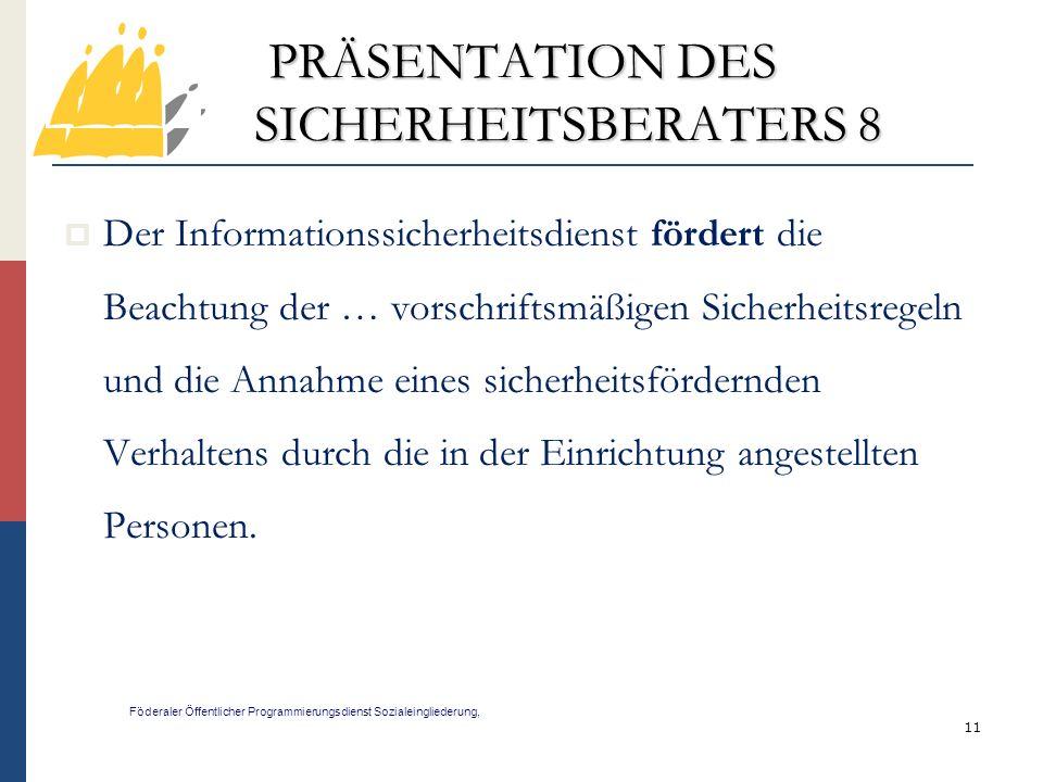 PRÄSENTATION DES SICHERHEITSBERATERS 8