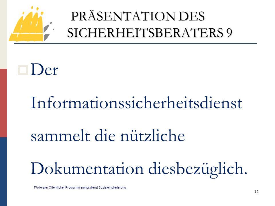 PRÄSENTATION DES SICHERHEITSBERATERS 9