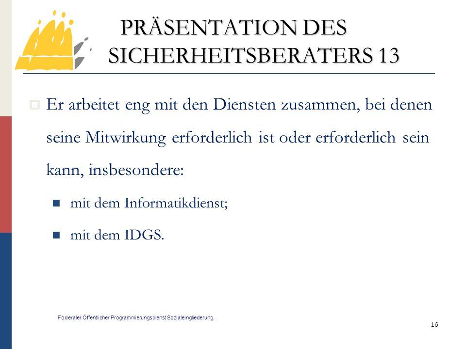 PRÄSENTATION DES SICHERHEITSBERATERS 13
