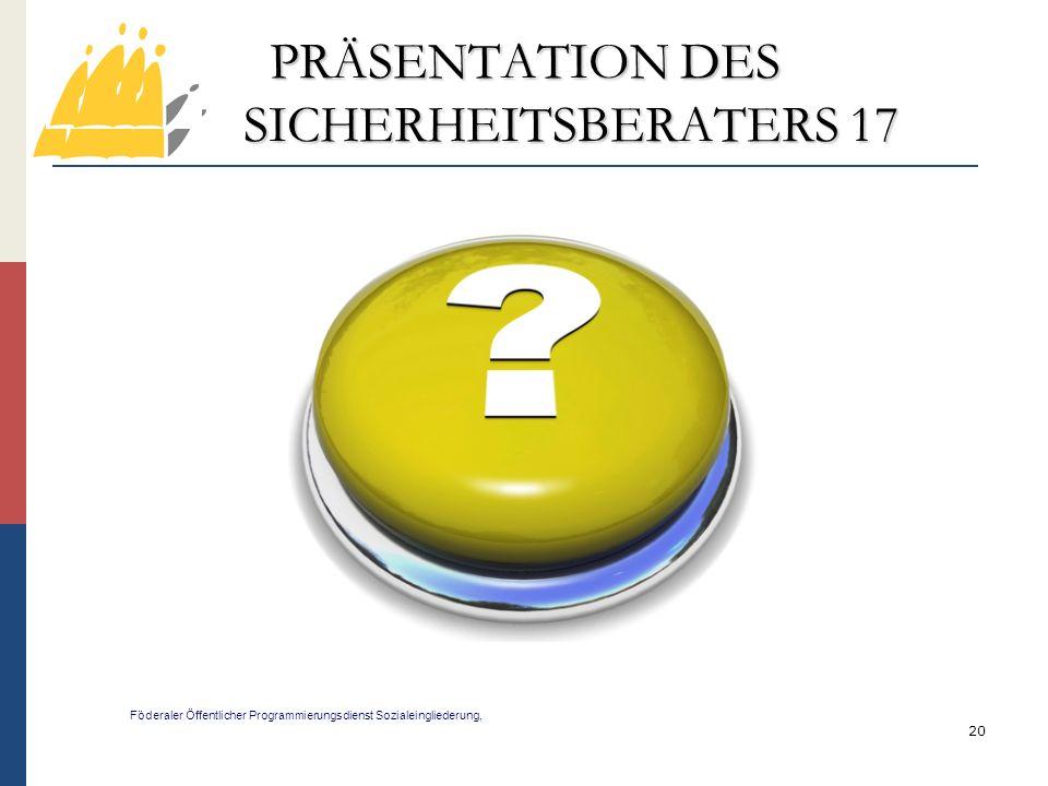 PRÄSENTATION DES SICHERHEITSBERATERS 17