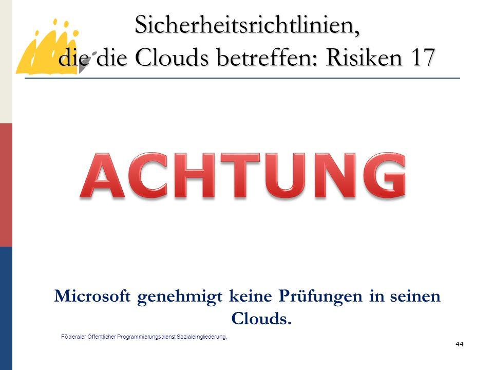 Sicherheitsrichtlinien, die die Clouds betreffen: Risiken 17