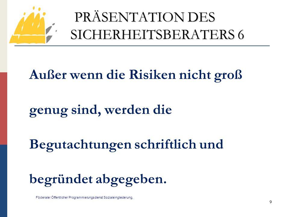 PRÄSENTATION DES SICHERHEITSBERATERS 6