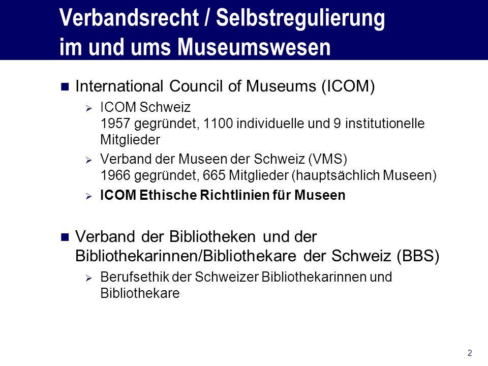 Verbandsrecht / Selbstregulierung im und ums Museumswesen