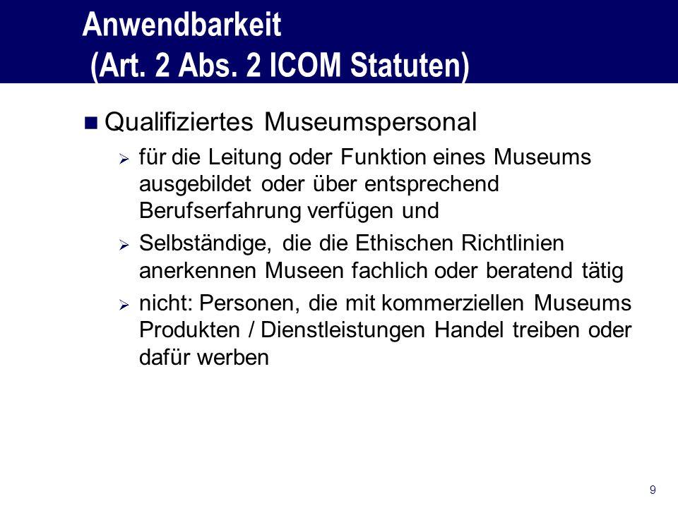 Anwendbarkeit (Art. 2 Abs. 2 ICOM Statuten)