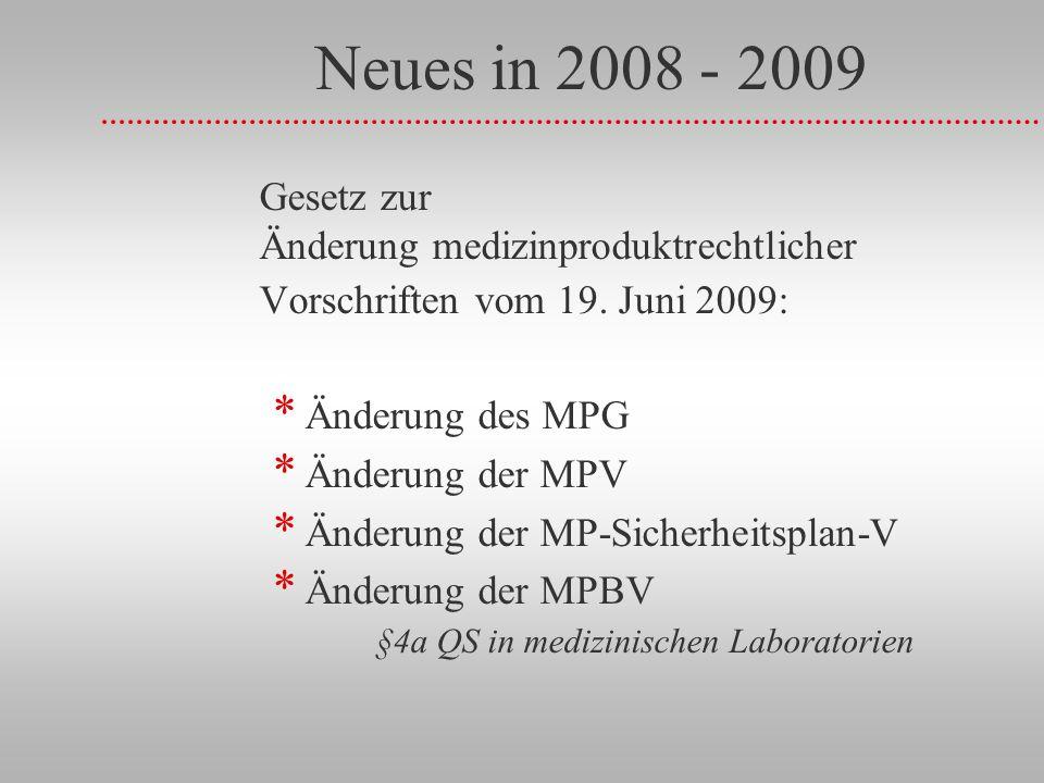 Neues in 2008 - 2009 Gesetz zur Änderung medizinproduktrechtlicher Vorschriften vom 19. Juni 2009: