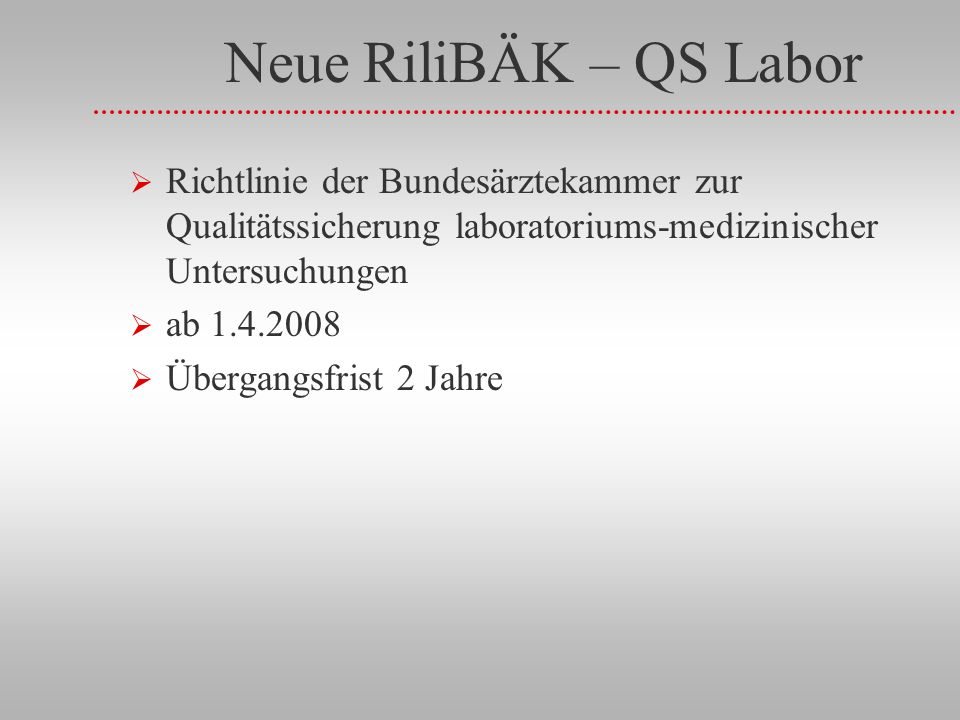 Neue RiliBÄK – QS Labor Richtlinie der Bundesärztekammer zur Qualitätssicherung laboratoriums-medizinischer Untersuchungen.