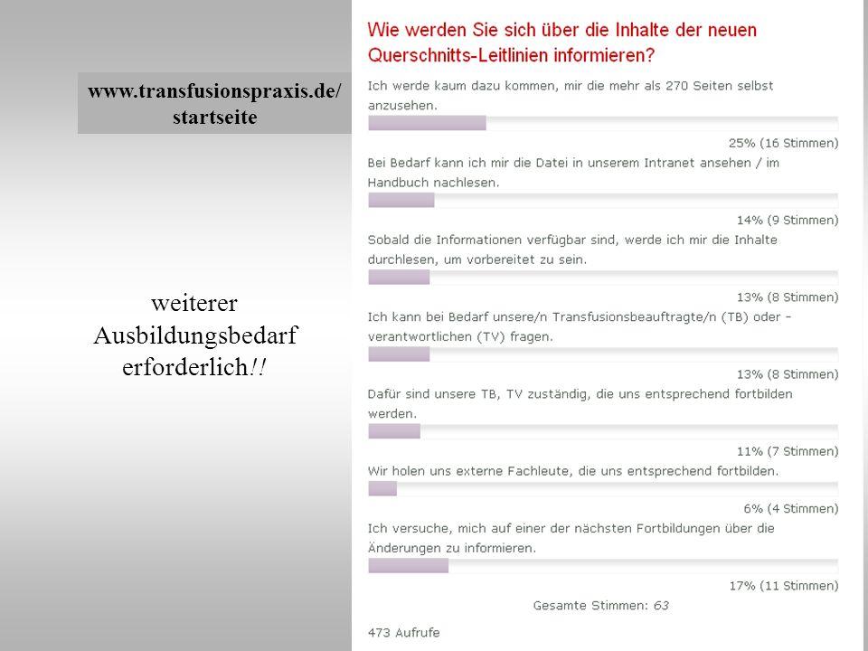 weiterer Ausbildungsbedarf erforderlich!! www.transfusionspraxis.de/