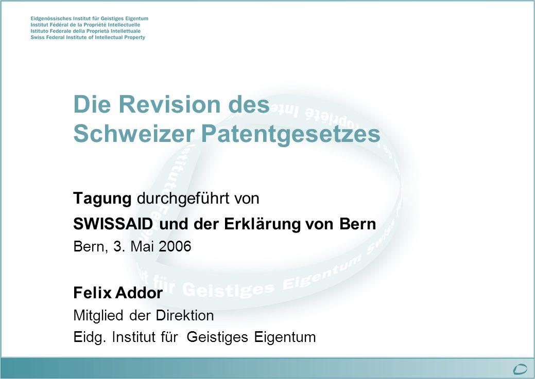 Die Revision des Schweizer Patentgesetzes