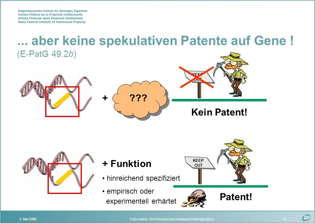 ... aber keine spekulativen Patente auf Gene ! (E-PatG 49.2b)