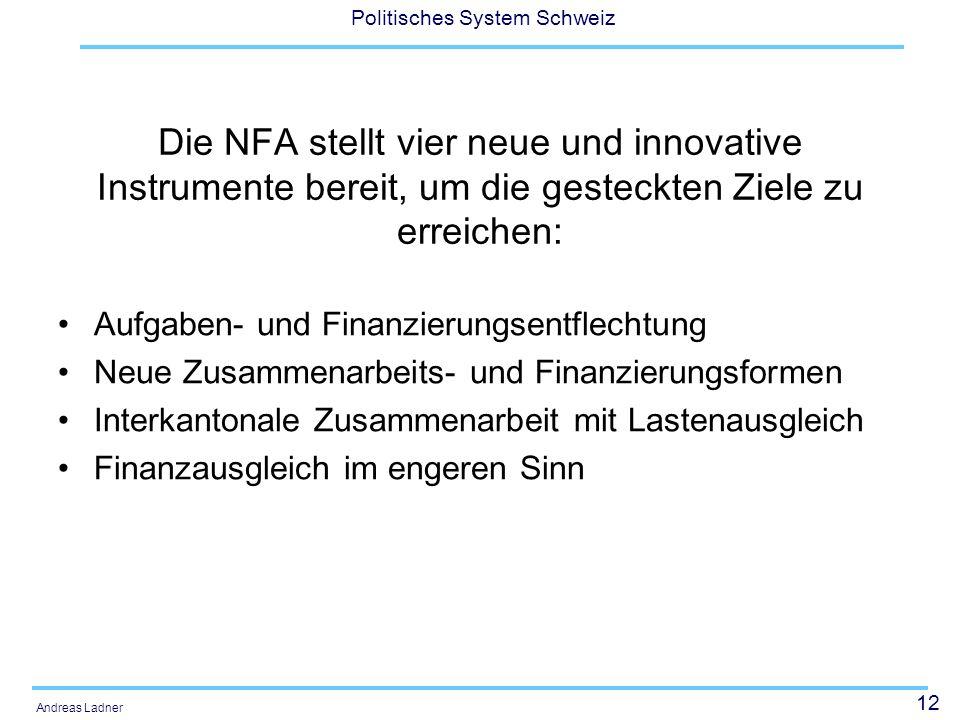 Die NFA stellt vier neue und innovative Instrumente bereit, um die gesteckten Ziele zu erreichen: