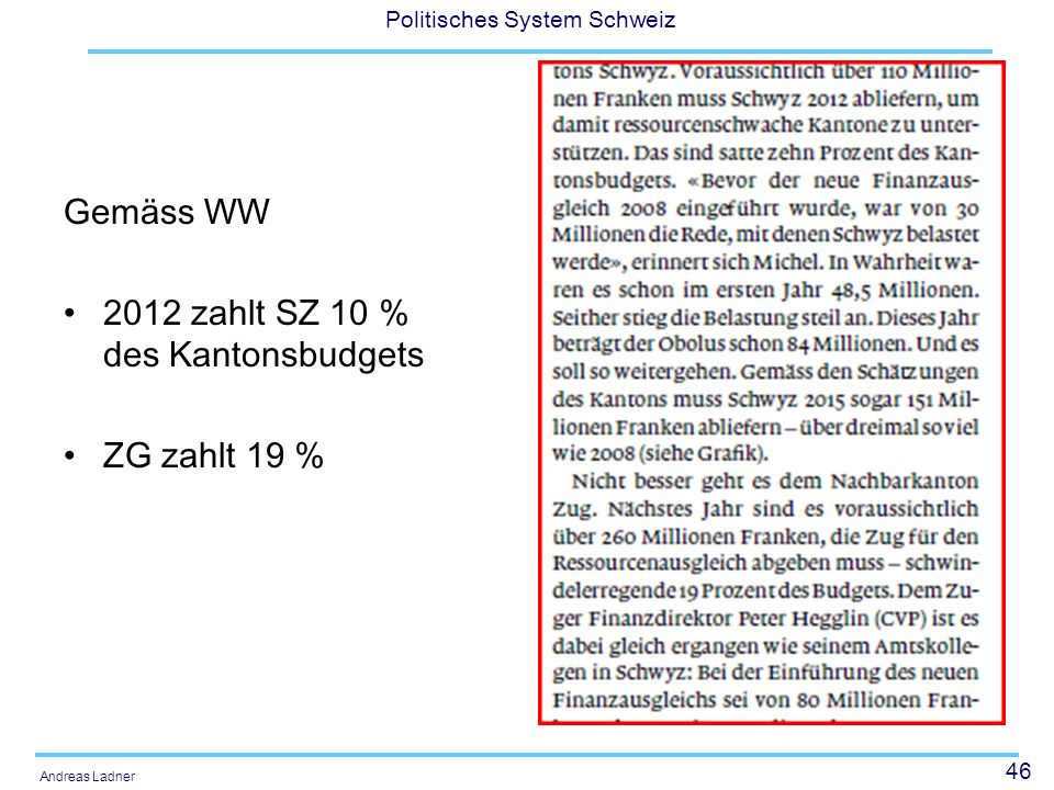 Gemäss WW 2012 zahlt SZ 10 % des Kantonsbudgets ZG zahlt 19 %