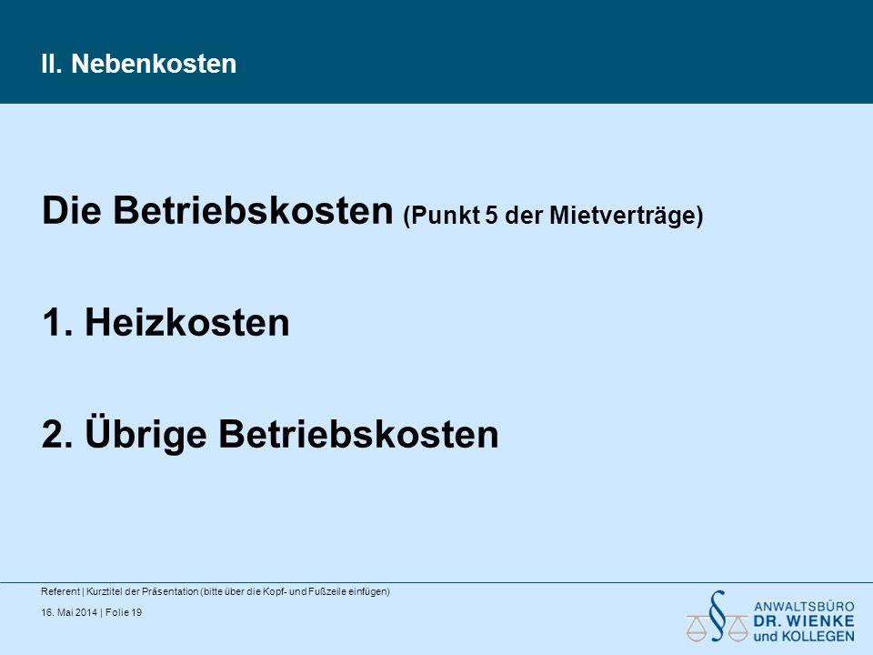 Die Betriebskosten (Punkt 5 der Mietverträge) 1. Heizkosten