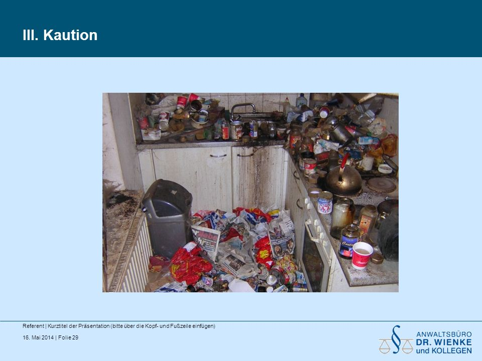 III. Kaution Referent | Kurztitel der Präsentation (bitte über die Kopf- und Fußzeile einfügen)