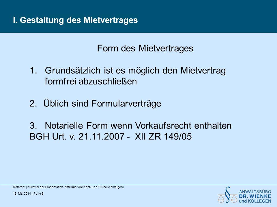 I. Gestaltung des Mietvertrages