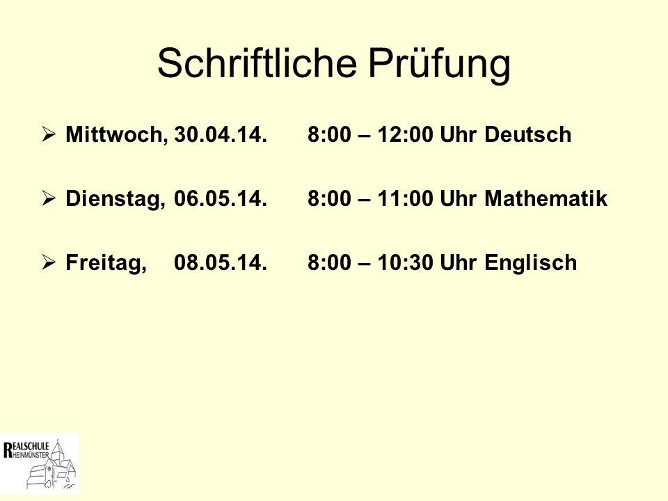 Schriftliche Prüfung Mittwoch, 30.04.14. 8:00 – 12:00 Uhr Deutsch