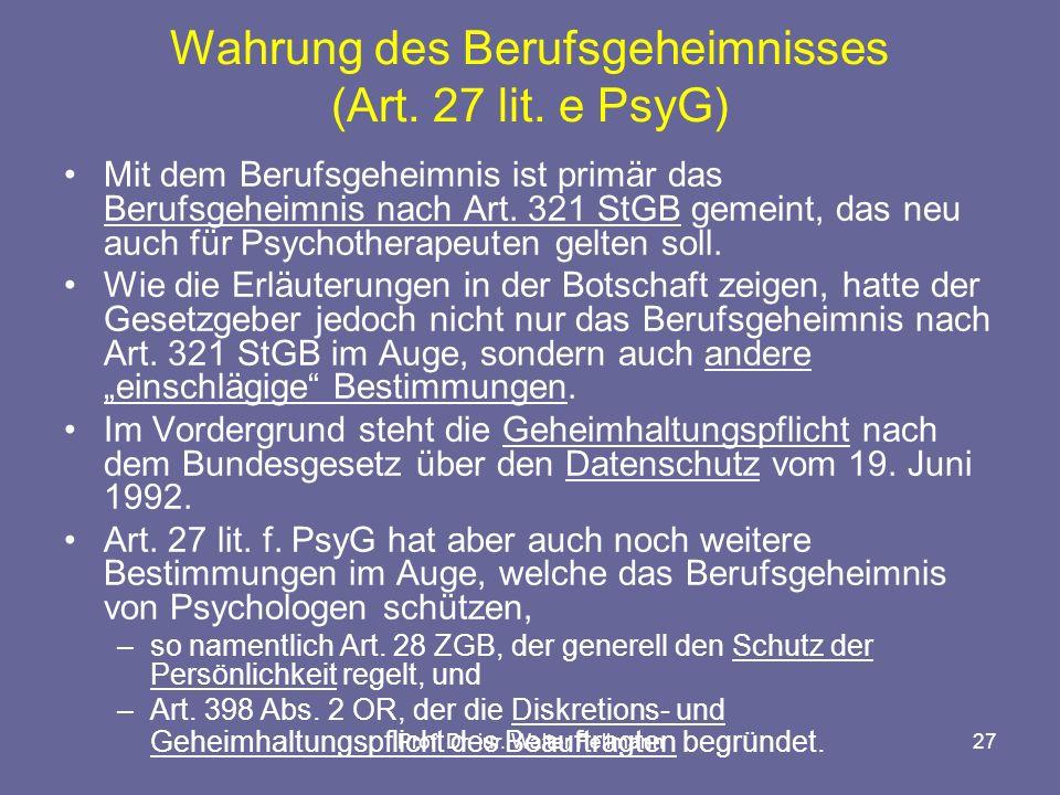 Wahrung des Berufsgeheimnisses (Art. 27 lit. e PsyG)