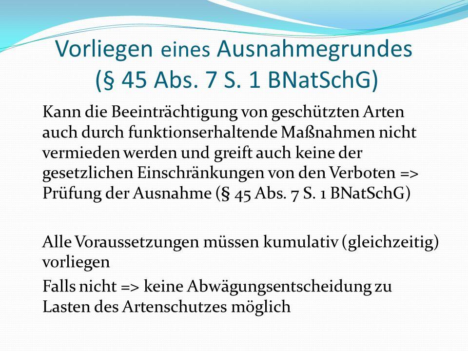 Vorliegen eines Ausnahmegrundes (§ 45 Abs. 7 S. 1 BNatSchG)