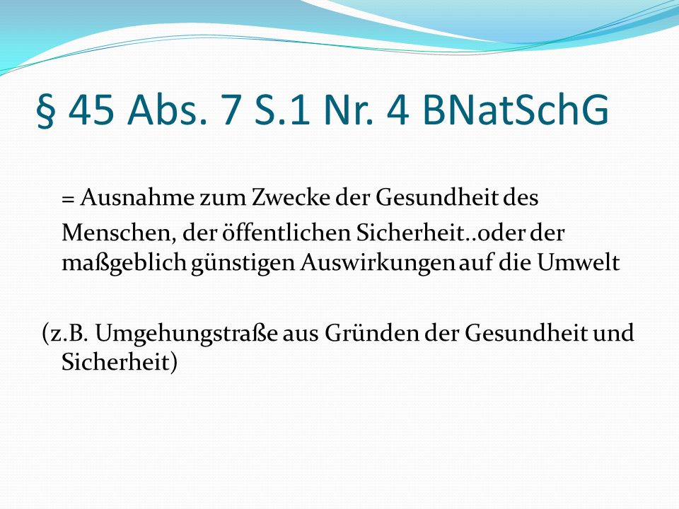 § 45 Abs. 7 S.1 Nr. 4 BNatSchG = Ausnahme zum Zwecke der Gesundheit des.