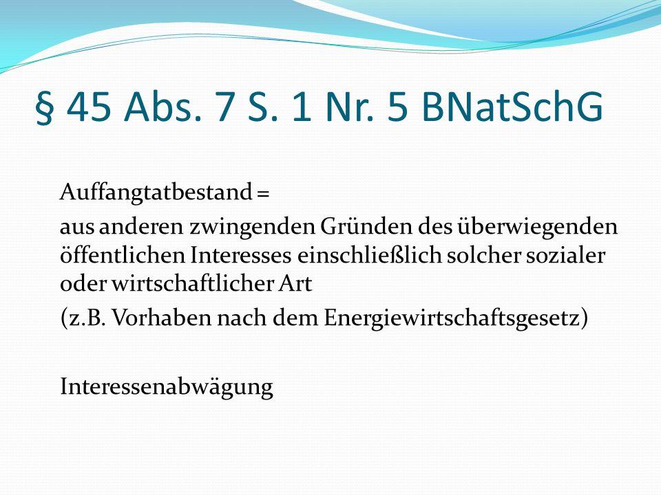 § 45 Abs. 7 S. 1 Nr. 5 BNatSchG Auffangtatbestand =
