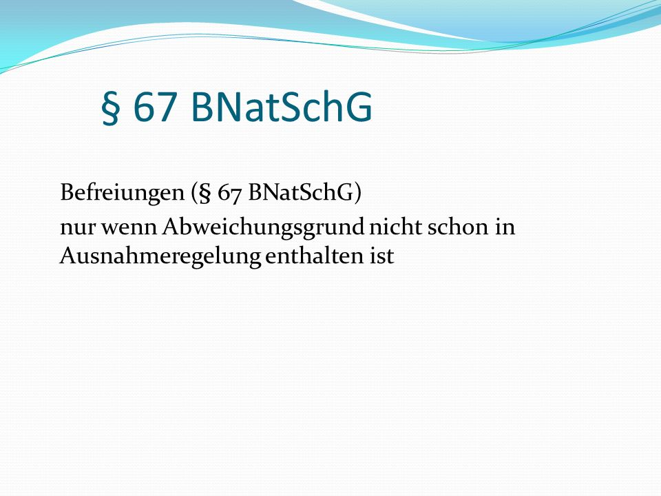 § 67 BNatSchG Befreiungen (§ 67 BNatSchG)