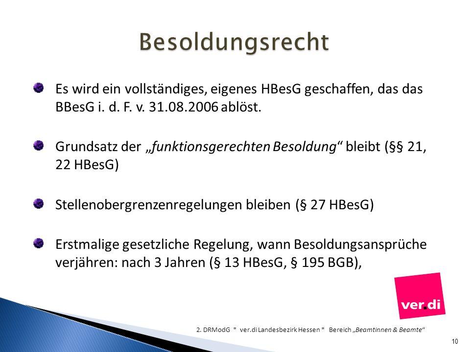 Besoldungsrecht Es wird ein vollständiges, eigenes HBesG geschaffen, das das BBesG i. d. F. v. 31.08.2006 ablöst.