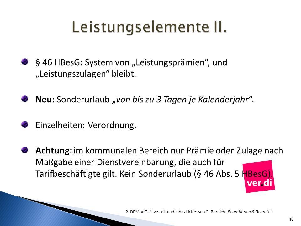 """Leistungselemente II. § 46 HBesG: System von """"Leistungsprämien , und """"Leistungszulagen bleibt."""