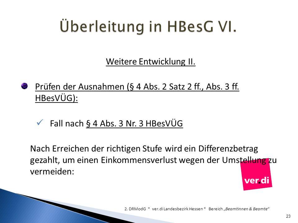 Überleitung in HBesG VI.