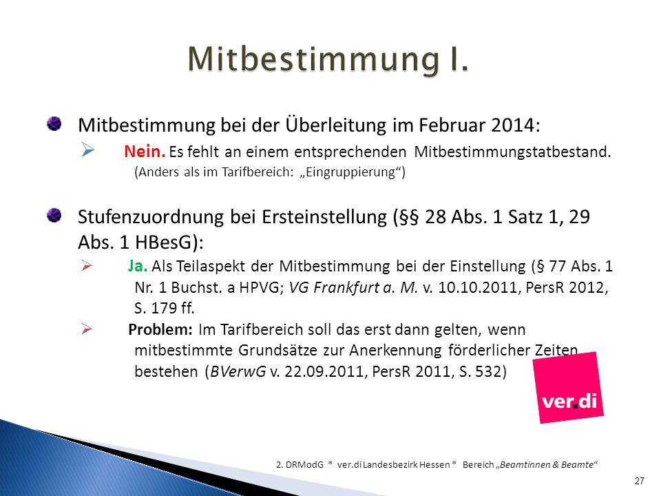 Mitbestimmung I. Mitbestimmung bei der Überleitung im Februar 2014: