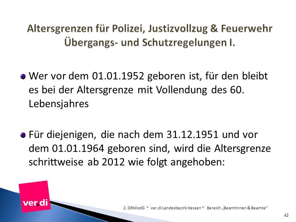 Altersgrenzen für Polizei, Justizvollzug & Feuerwehr Übergangs- und Schutzregelungen I.