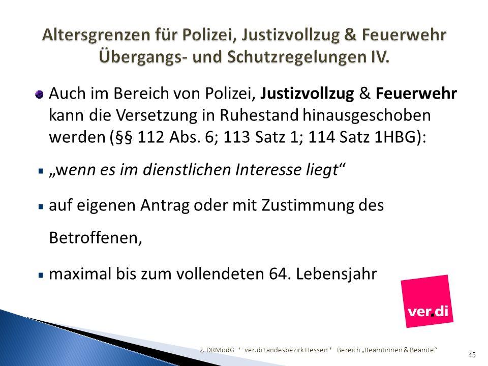 Altersgrenzen für Polizei, Justizvollzug & Feuerwehr Übergangs- und Schutzregelungen IV.
