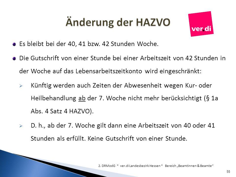 Änderung der HAZVO Es bleibt bei der 40, 41 bzw. 42 Stunden Woche.