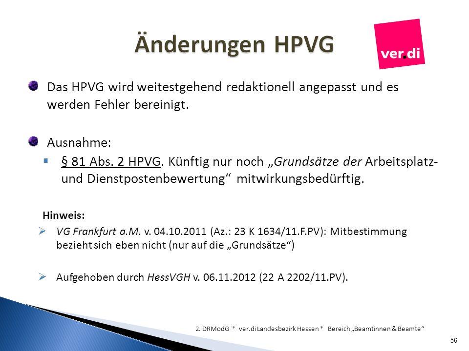 Änderungen HPVG Das HPVG wird weitestgehend redaktionell angepasst und es werden Fehler bereinigt.