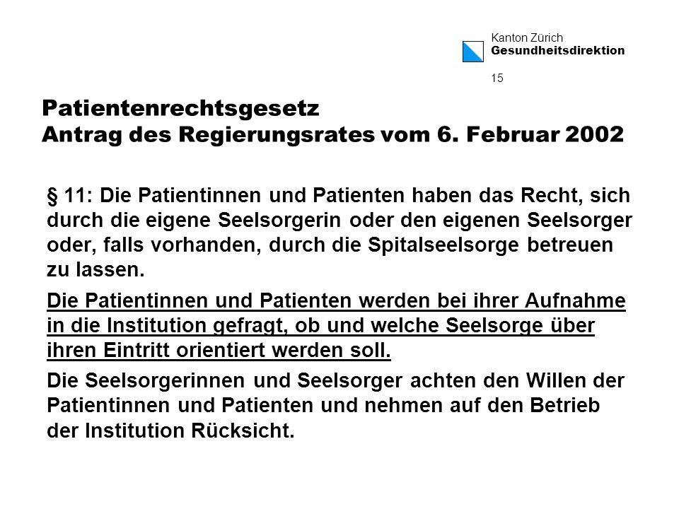 Patientenrechtsgesetz Antrag des Regierungsrates vom 6. Februar 2002