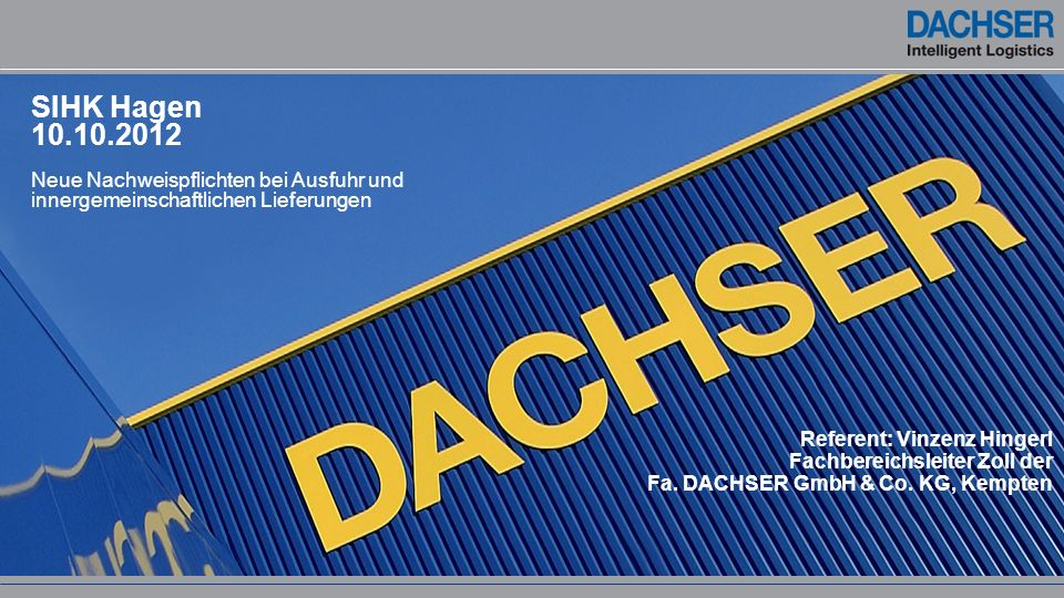 SIHK Hagen 10.10.2012 Neue Nachweispflichten bei Ausfuhr und innergemeinschaftlichen Lieferungen.