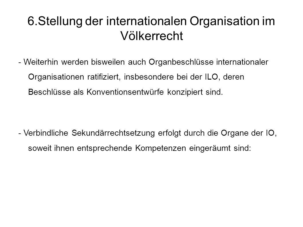 6.Stellung der internationalen Organisation im Völkerrecht