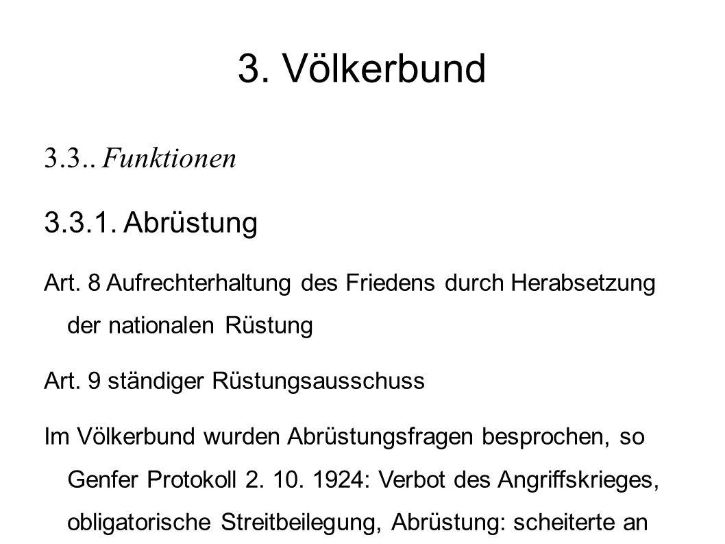 3. Völkerbund 3.3.. Funktionen 3.3.1. Abrüstung