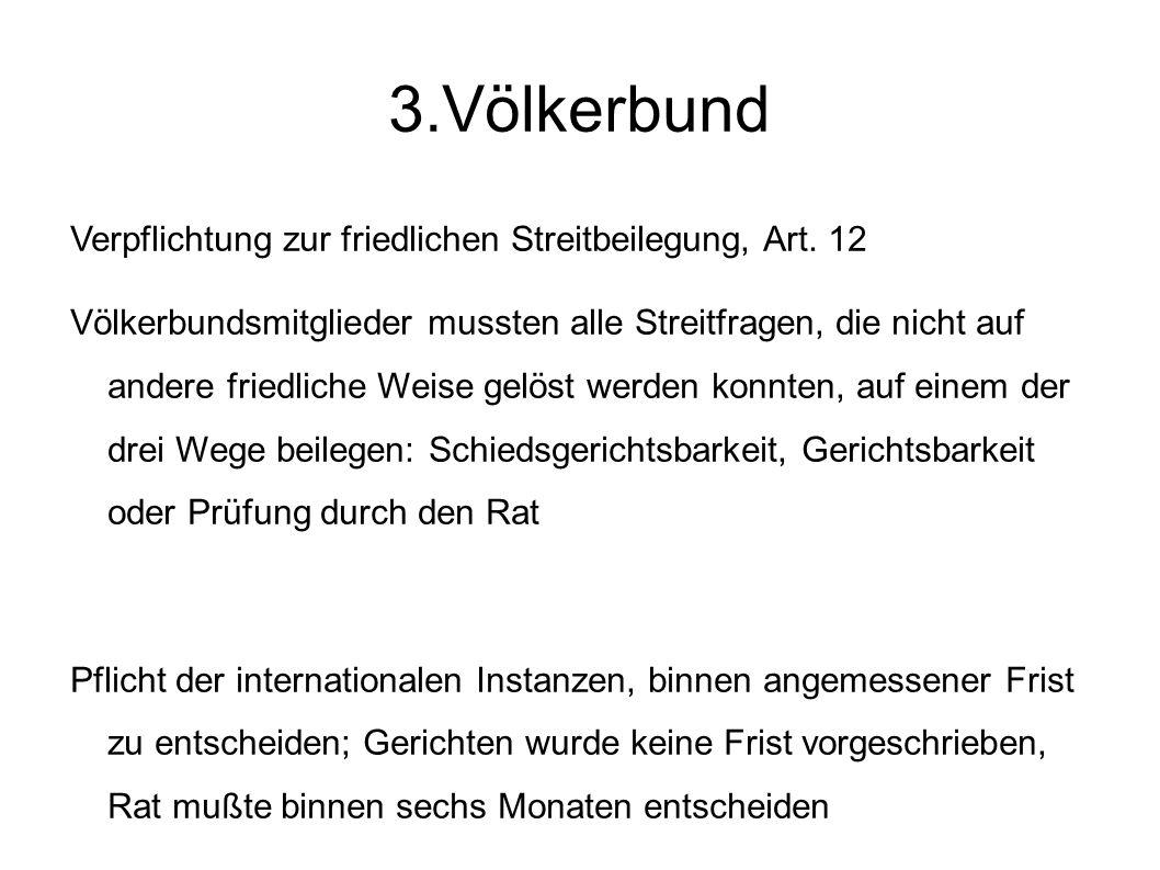 3.Völkerbund Verpflichtung zur friedlichen Streitbeilegung, Art. 12
