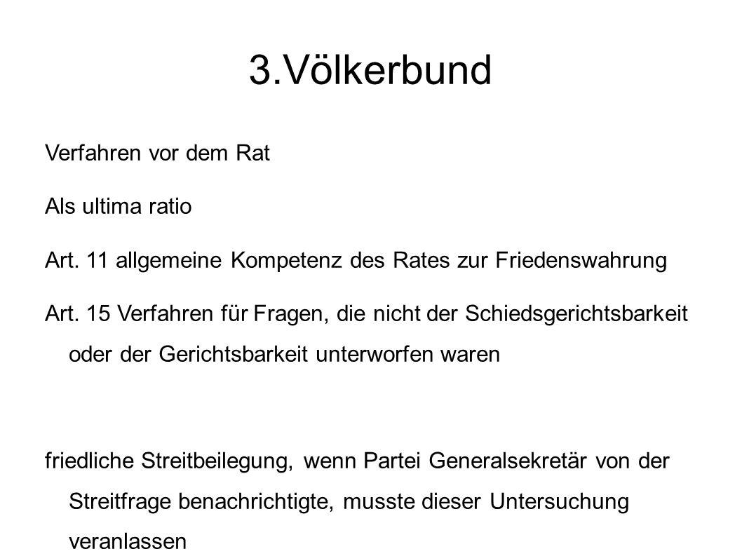 3.Völkerbund Verfahren vor dem Rat Als ultima ratio