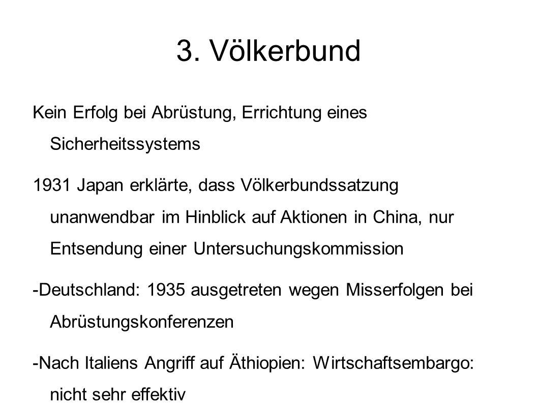 3. Völkerbund Kein Erfolg bei Abrüstung, Errichtung eines Sicherheitssystems.